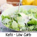Pouring Keto Caesar Dressing over a Caesar salad. Texts read: mama bear's cookbook, Keto • Low carb, Caesar Dressing