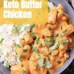 A stone bowl with cauliflower rice and Keto Butter Chicken. Texts read: Keto Butter Chicken, mamabearscookbook.com