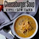 Pin this Keto Cheeseburger Soup recipe for later!