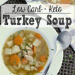 Pin this Keto Turkey Soup recipe for later